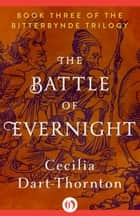 The Battle of Evernight ebook by Cecilia Dart-Thornton