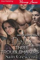 Darla's Three Troublemakers ebook by Sam Crescent