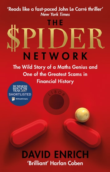 The Spider Network - The Wild Story of a Maths Genius and One of the Greatest Scams in Financial History ebook by David Enrich