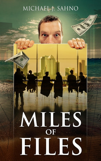 Miles of Files ebook by Michael J. Sahno