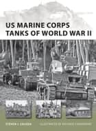 US Marine Corps Tanks of World War II ebook by Steven J. Zaloga,Richard Chasemore