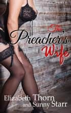 The Preacher's Wife Part 2 ebook by Elizabeth Thorn, Sunny Starr