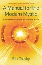 A Manual for the Modern Mystic ebook by Rio Olesky