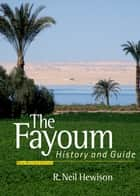 The Fayoum ebook by R. Neil Hewison