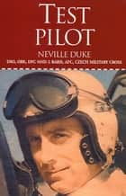 Neville Duke Test Pilot ebook by Duke, Neville