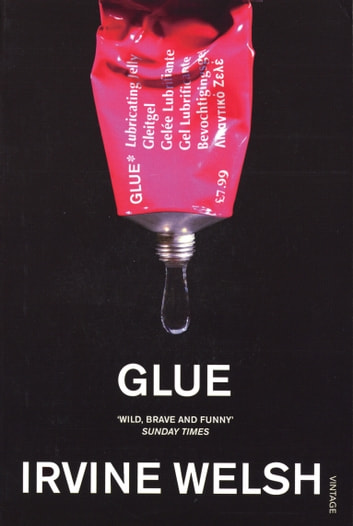 Glue ebook by Irvine Welsh