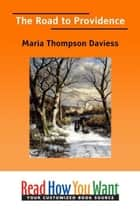 The Road To Providence ebook by Daviess Maria Thompson