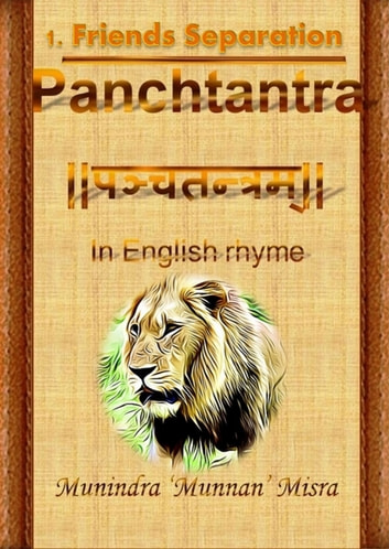Panchtantra 1 - Friends' Distinction / Separation ebook by Munindra Misra