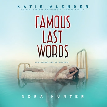 Famous Last Words audiobook by Katie Alender