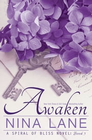 AWAKEN - Spiral of Bliss #3 ebook by Nina Lane