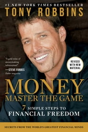 MONEY Master the Game - 7 Simple Steps to Financial Freedom 電子書 by Tony Robbins