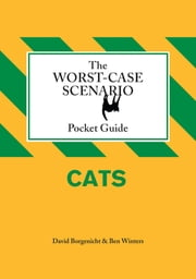 The Worst-Case Scenario Pocket Guide: Cats ebook by David Borgenicht,Ben Winters