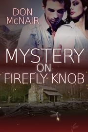 Mystery on Firefly Knob ebook by Don McNair