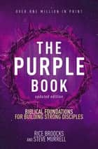 The Purple Book, Updated Edition - Biblical Foundations for Building Strong Disciples ebook by Rice Broocks, Steve Murrell, Ed Stetzer