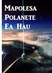 Mapolesa Polanete Ea Hau - Police your Planet, Sesotho edition ebook by Lester Del Rey