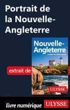 Portrait de la Nouvelle-Angleterre ebook by Collectif Ulysse