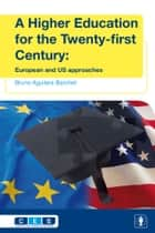 A Higher Education for the Twenty-first Century ebook by Bruno Aguilera-Barchet