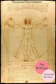 The Writings Of Leonardo Da Vinci ebook by Leonardo Da Vinci