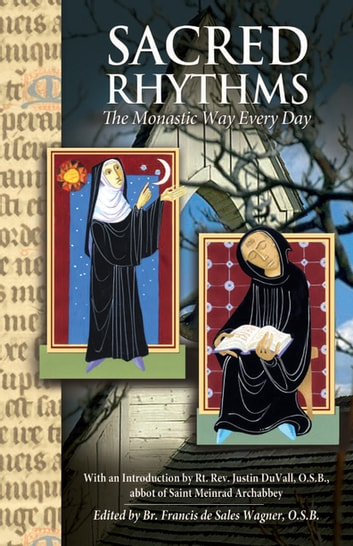 Sacred Rhythms - The Monastic Way Every Day ebook by