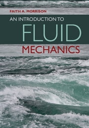 An Introduction to Fluid Mechanics ebook by Faith A. Morrison