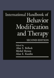 International Handbook of Behavior Modification and Therapy - Second Edition ebook by Alan S. Bellack,Michel Hersen,Alan E. Kazdin