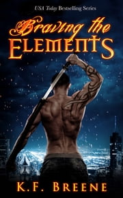 Braving the Elements (Darkness, 2) ebook by K.F. Breene