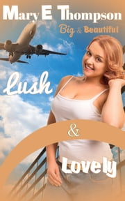 Lush & Lovely ebook by Mary E Thompson