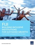 Fiji - Building Inclusive Institutions for Sustained Growth ebook by Asian Development Bank