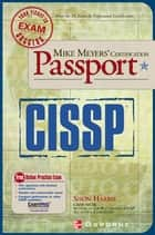 Mike Meyers' CISSP(R) Certification Passport ebook by Shon Harris