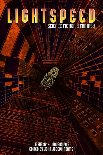 Lightspeed Magazine, Issue 92 (January 2018) ebook by John Joseph Adams,Adam-Troy Castro,Catherynne M. Valente,James Patrick Kelly,Roger Zelazny,Will McIntosh,Susan Jane Bigelow,José Pablo Iriarte,Sarah Pinsker