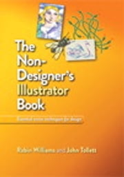 The Non-Designer's Illustrator Book ebook by Robin Williams,John Tollett