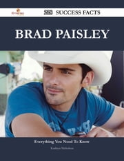 Brad Paisley 228 Success Facts - Everything you need to know about Brad Paisley ebook by Kathryn Nicholson