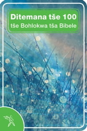 Ditemana tše 100 tše Bohlokwa tša Bibele ebook by Bible Society of South Africa
