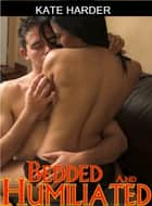 Bedded and Humiliated ebook by