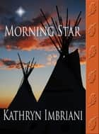 Morning Star ebook by Kathryn Imbriani