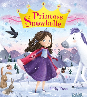 Princess Snowbelle ebook by Libby Frost
