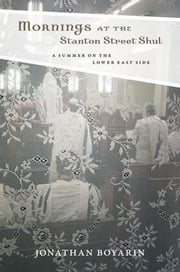 Mornings at the Stanton Street Shul: A Summer on the Lower East Side ebook by Jonathan Boyarin