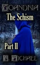 Goandria: The Schism Part 2 ebook by R. Michael