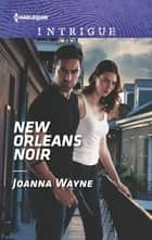 New Orleans Noir ebook by Joanna Wayne