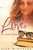 Love, In Writing ebook by Elsa Winckler