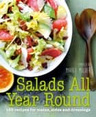 Salads All Year Round ebook by Makkie Mulder