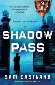 Shadow Pass - A Novel of Suspense ebook by Sam Eastland