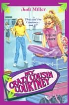 My Crazy Cousin Courtney eBook by Judi Miller