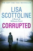 Corrupted (Rosato & DiNunzio 3) 電子書 by Lisa Scottoline