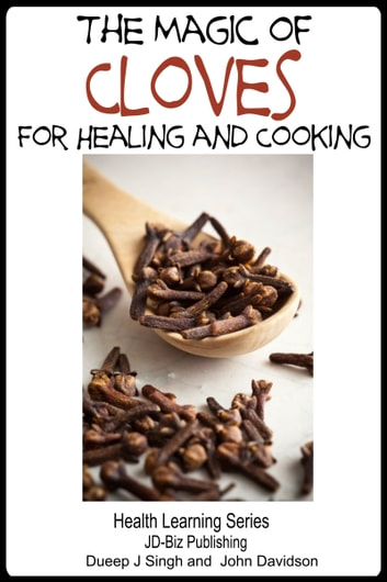 The magic of cloves for healing and cooking ebook by dueep for Cuisine for healing