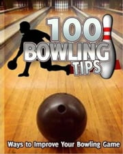 100 Bowling Tips ebook by Sven Hyltén-Cavallius