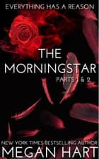 The Morningstar - Parts One and Two ebook by Megan Hart