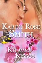 Kit And Kisses ebook by Karen Rose Smith