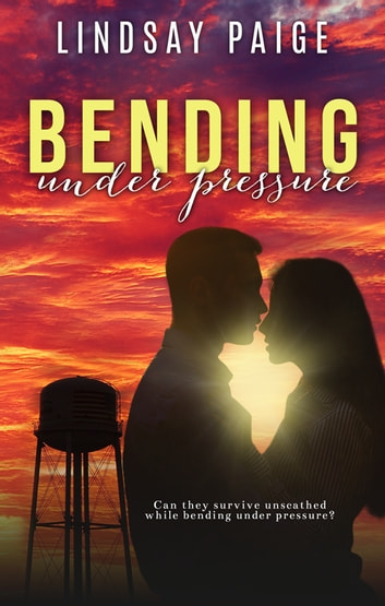 Bending Under Pressure ebook by Lindsay Paige
