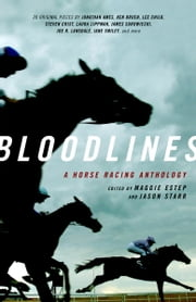 Bloodlines - A Horse Racing Anthology ebook by Jason Starr,Maggie Estep